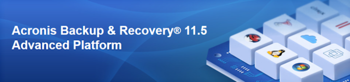 Acronis Backup & Recovery® 11.5 Advanced Platform